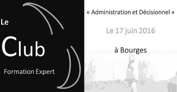 Le Club Formation Expert – «Administration et Décisionnel»